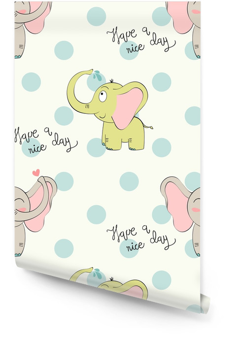 Vector seamless pattern with elephant. Have a nice day. Wallpaper roll - Animals
